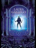 La Misión de Rox / All the Fairies in the Kingdom