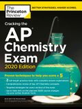 Cracking the AP Chemistry Exam, 2020 Edition: Practice Tests & Proven Techniques to Help You Score a 5