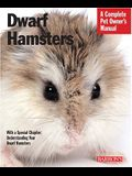 Dwarf Hamsters: Everything about Purchase, Care, Nutrition, and Behavior