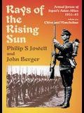 Rays of the Rising Sun: Japan's Asian Allies 1931-45 Volume 1: China and Manchukuo
