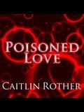 Poisoned Love Lib/E