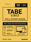 Tabe 11 & 12 Full Study Guide: Complete Subject Review for Tabe 11 & 12, with Online Video Lessons, 4 Full Length Practice Tests Book + Online, 750 R
