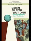 Crossing the Global Quality Chasm: Improving Health Care Worldwide