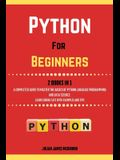 Python For Beginners. 2 Books in 1: A Completed Guide to Master the Basics of Python Language Programming and Data Science. Learn] Coding Fast with Ex
