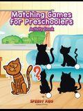 Matching Games for Preschoolers Activity Book