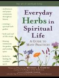 Everyday Herbs in Spiritual Life: A Guide to Many Practices