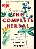 The Complete Herbal: English Physician Enlarged & Key to Physic