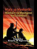 Miale YA Mashariki: Mashairi Na Mwongozo Wa Uchambuzi