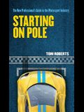 Starting On Pole: The New Professional's Guide to the Motorsport Industry