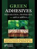 Green Adhesives: Preparation, Properties, and Applications