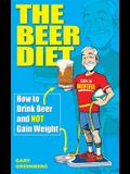 The Beer Diet: How to Drink Beer and Not Gain Weight