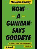 How a Gunman Says Goodbye (Glasgow Trilogy 2)