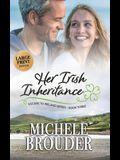 Her Irish Inheritance (Large Print)