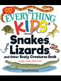 The Everything Kids' Snakes, Lizards, and Other Scaly Creatures Book: Creepy, Crawly, Slithery Fun!