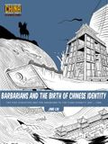 Barbarians and the Birth of Chinese Identity: The Five Dynasties and Ten Kingdoms to the Yuan Dynasty (907 - 1368)