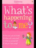 What's Happening to Me?: Girls Edition