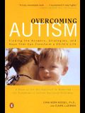 Overcoming Autism: Finding the Answers, Strategies, and Hope That Can Transform a Child's Life