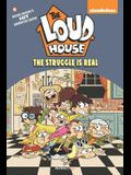 The Loud House; The Struggle Is Real