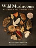 Wild Mushrooms: How to Find, Store, and Prepare Foraged Mushrooms