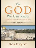 The God We Can Know DVD: Exploring the I Am Sayings of Jesus