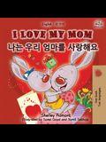 I Love My Mom (English Korean Bilingual Book)