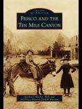 Frisco and the Ten Mile Canyon