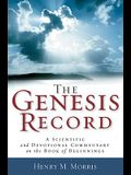 The Genesis Record: A Scientific and Devotional Commentary on the Book of Beginnings