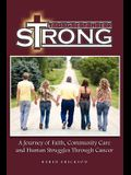 Together Strong: A Journey of Faith, Community Care and Human Struggles Through Cancer