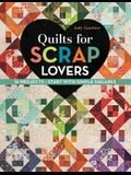 Quilts for Scrap Lovers: 16 Projects - Start with Simple Squares