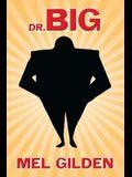 Dr. Big
