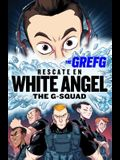 Rescate En White Angel the G-Squad / Rescue in White Angel the G-Squad