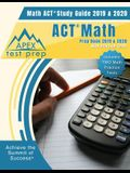 ACT Math Prep Book 2019 & 2020: Math ACT Study Guide 2019 & 2020 with Practice Tests (Includes Two Math Practice Tests)