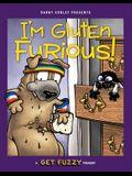 I'm Gluten Furious, Volume 24: A Get Fuzzy Treasury