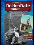 Building the Golden Gate Bridge: An Interactive Engineering Adventure