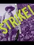 Strike! the Farm Workers' Fight for Their Rights: The Farm Workers' Fight for Their Rights