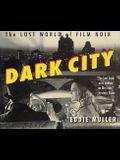 Dark City: The Lost World of Film Noir