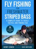 Fly Fishing for Freshwater Striped Bass: A Complete Guide to Tackle, Tactics, and Finding Fish