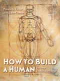 How to Build a Human: In Seven Evolutionary Steps