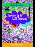 Growing Up In East Germany