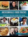 Jacksonville Food Trucks: Stories & Recipes from the Road