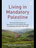 Living in Mandatory Palestine: Personal Narratives of Resilience of the Galilee During the Mandate Period 1918-1948