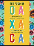 The Food of Oaxaca: Recipes and Stories from Mexico's Culinary Capital
