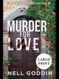 Murder for Love: (Molly Sutton Mysteries 4) LARGE PRINT
