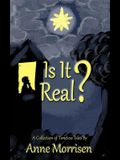Is It Real?: A Collection of Timeless Tales