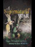 A Supernatural War: Magic, Divination, and Faith During the First World War
