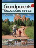 Grandparents Colorado Style: Places to Go & Wisdom to Share