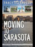 Moving to Sarasota: The Un-Tourist Guide