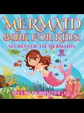 Mermaid Book For Kids: Secrets Of The Mermaids