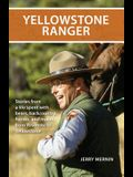 Yellowstone Ranger: Stories from a Life in Yellowstone