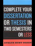 Complete Your Dissertation or Thesis in Two Semesters or Less